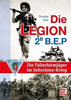 Die Legion 2e B.E.P. von Gast,  Thomas
