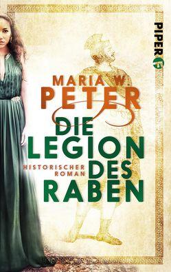 Die Legion des Raben von Peter,  Maria W.