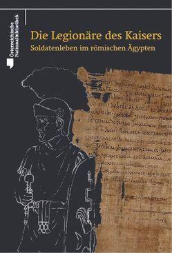 Die Legionäre des Kaisers. von Palme,  Bernhard
