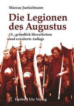 Die Legionen des Augustus von Junkelmann,  Marcus, Stroh,  Wilfried