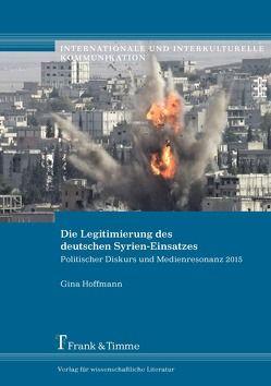Die Legitimierung des deutschen Syrien-Einsatzes von Hoffmann,  Gina