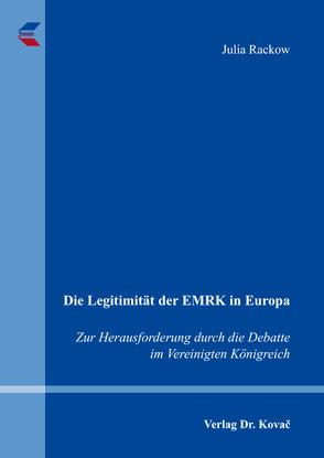 Die Legitimität der EMRK in Europa von Rackow,  Julia