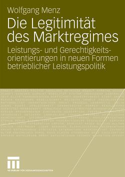 Die Legitimität des Marktregimes von Menz,  Wolfgang