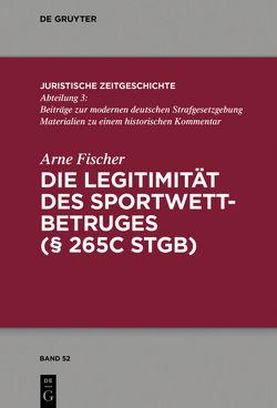 Die Legitimität des Sportwettbetruges (§265cStGB) von Fischer,  Arne