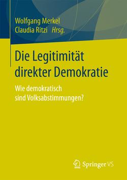 Die Legitimität direkter Demokratie von Merkel,  Wolfgang, Ritzi,  Claudia