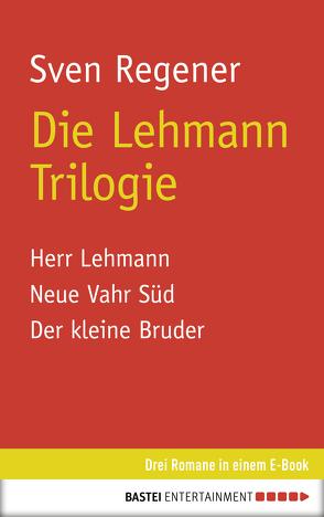 Die Lehmann Trilogie von Regener,  Sven