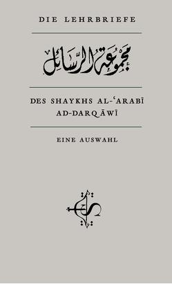 Die Lehrbriefe des Shaykhs al-'Arabî al-Darqâwî von Giesse,  Gerhard, Mûlay al-'Arabî ad-Darqâwî