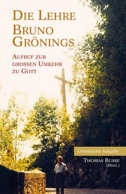 Die Lehre Bruno Grönings von Busse,  Thomas