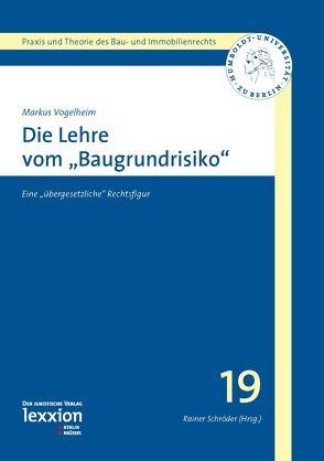 """Die Lehre vom """"Baugrundrisiko"""" von Vogelheim,  Markus"""