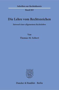 Die Lehre vom Rechtszeichen. von Seibert,  Thomas-M.