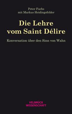Die Lehre vom Saint Délire von Fuchs,  Peter, Heidingsfelder,  Markus