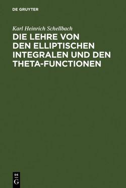 Die Lehre von den elliptischen Integralen und den Theta-Functionen von Schellbach,  Karl Heinrich
