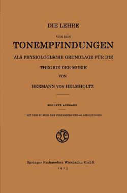 Die Lehre von den Tonempfindungen als Physiologische Grundlage für die Theorie der Musik von Helmholtz,  Hermann von
