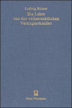 Die Lehre von den völkerrechtlichen Vertragsurkunden von Bittner,  Ludwig