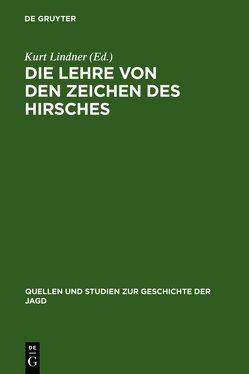 Die Lehre von den Zeichen des Hirsches von Lindner,  Kurt