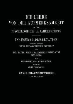 Die Lehre von der Aufmerksamkeit in der Psychologie des 18. Jahrhunderts von Braunschweiger,  David