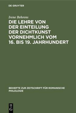 Die Lehre von der Einteilung der Dichtkunst vornehmlich vom 16. bis 19. Jahrhundert von Behrens,  Irene