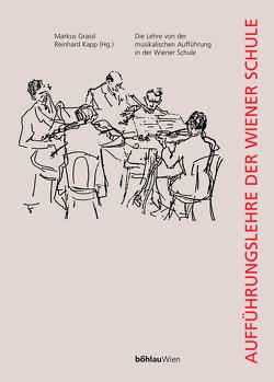 Die Lehre von der musikalischen Aufführung in der Wiener Schule von Grassl,  Markus, Kapp,  Reinhard