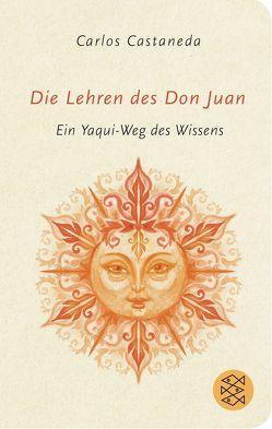 Die Lehren des Don Juan von Bastian,  Celine, Bastian,  Heiner, Castaneda,  Carlos