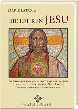 Die Lehren Jesu von Juchem,  Dirko, Lataste,  Marie