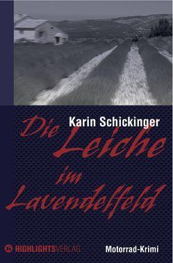 Die Leiche im Lavendelfeld von Schickinger,  Karin