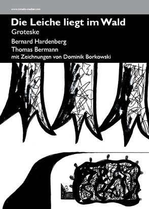 Die Leiche liegt im Wald von Bermann,  Thomas, Borkowski,  Dominik, Hardenberg,  Bernard