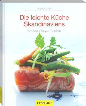 Die leichte Küche Skandinaviens von Hahnemann,  Trina