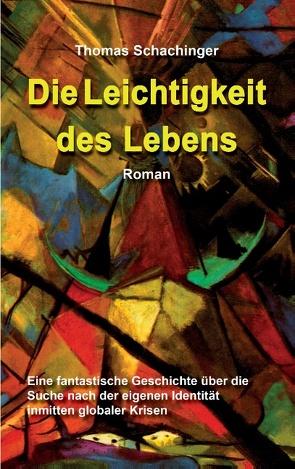 Die Leichtigkeit des Lebens von Schachinger,  Thomas