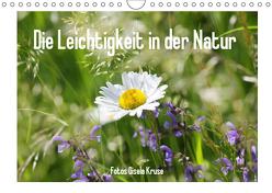 Die Leichtigkeit in der Natur (Wandkalender 2019 DIN A4 quer) von Kruse,  Gisela