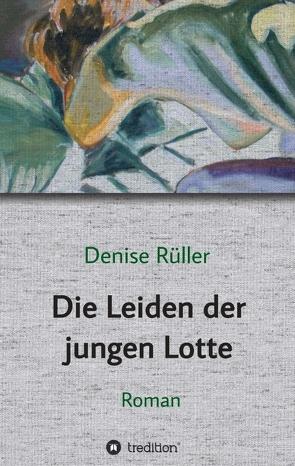 Die Leiden der jungen Lotte von Rüller,  Denise