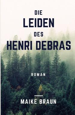 Die Leiden des Henri Debras von Braun,  Maike