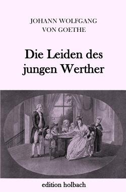 Die Leiden des jungen Werther von von Goethe,  Johann Wolfgang