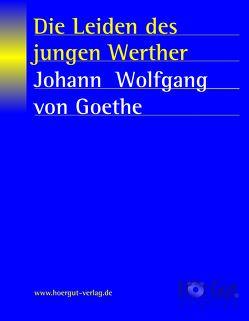 Die Leiden des jungen Werther von Goethe,  Johann W von