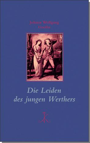 Die Leiden des jungen Werthers von Frericks,  Hanns, Goethe,  Johann Wolfgang