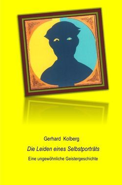 Die Leiden eines Selbstporträts von Kolberg,  Gerhard