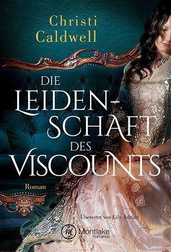 Die Leidenschaft des Viscounts von Adrian,  Lily, Caldwell,  Christi