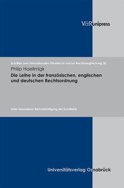 Die Leihe in der französischen, englischen und deutschen Rechtsordnung von Bar,  Christian von, Haellmigk,  Philip, Schmidt-Kessel,  Martin, Schulte-Nölke,  Hans