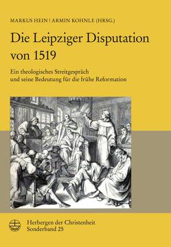 Die Leipziger Disputation von 1519 von Armin,  Kohnle, Markus,  Hein