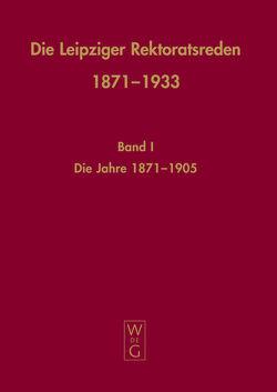Die Leipziger Rektoratsreden 1871-1933 von Häuser,  Franz