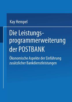 Die Leistungs-programmerweiterung der POSTBANK von Hempel,  Kay