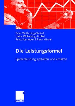 Die Leistungsformel von Hänsel,  Frank, Schott,  Ulrike, Sternecker,  Petra, Wollsching-Strobel,  Peter, Wollsching-Strobel,  Ulrike