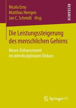 Die Leistungssteigerung des menschlichen Gehirns von Erny,  Nicola, Herrgen,  Matthias, Schmidt,  Jan C.