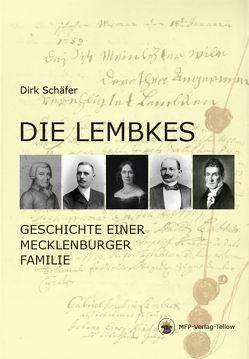 Die Lembkes – Geschichte einer Mecklenburger Familie von Schäfer,  Dirk