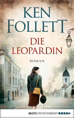 Die Leopardin von Follett,  Ken, Lohmeyer,  Till R., Rost,  Christel