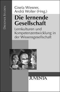 Die lernende Gesellschaft von Wiesner,  Gisela, Wolter,  Andrä