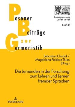Die Lernenden in der Forschung zum Lehren und Lernen fremder Sprachen von Chudak,  Sebastian, Pieklarz-Thien,  Magdalena