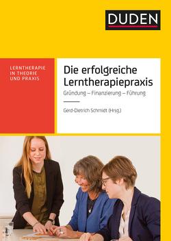 Die Lerntherapiepraxis von Friedrich,  Doris, Huck,  Dr. Lorenz, Jurkewitz,  Eva, Schmidt,  Gerd-Dietrich, Schmidt,  Laura Maria