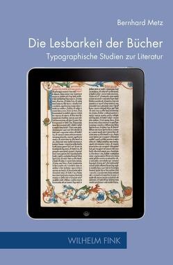 Die Lesbarkeit der Bücher von Metz,  Bernhard, Stingelin,  Martin