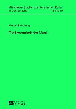 Die Lesbarkeit der Musik von Schellong,  Marcel
