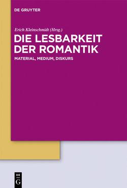 Die Lesbarkeit der Romantik von Kleinschmidt,  Erich